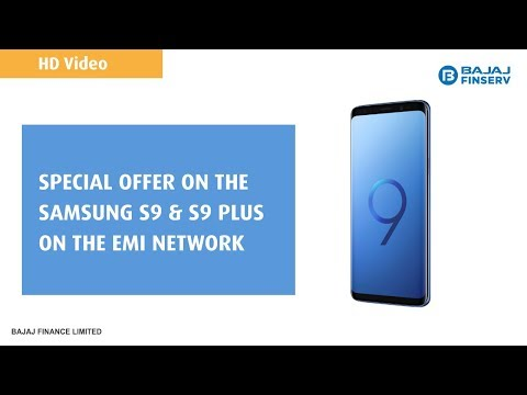Special offer on the Samsung S9 & S9 plus on the EMI Network | Bajaj Finserv | HD