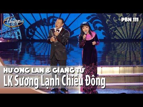 PBN 111 | Hương Lan & Giang Tử - Sương Lạnh Chiều Đông & Chuyến Đi Về Sáng
