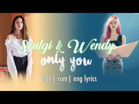 WENDY & SEULGI (Red Velvet) — ONLY YOU (너만 보여) Hwarang OST pt 4 [Han| Rom| Eng color coded lyrics]