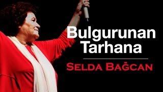Selda Bağcan - Bulgurunan Tarhana
