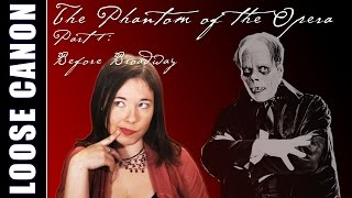 Loose Canon: Phantom of the Opera (Part 1) - Before Broadway