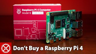 5 Reasons to NOT Buy a Raspberry Pi 4