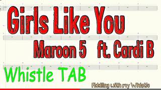 Girls Like You - Maroon 5 ft Cardi B - Tin Whistle - Play Along Tab Tutorial