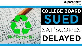 College Board Sued. Some SAT Scores Delayed.