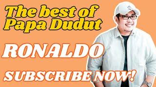 RONALDO (THE BEST OF PAPA DUDUT)