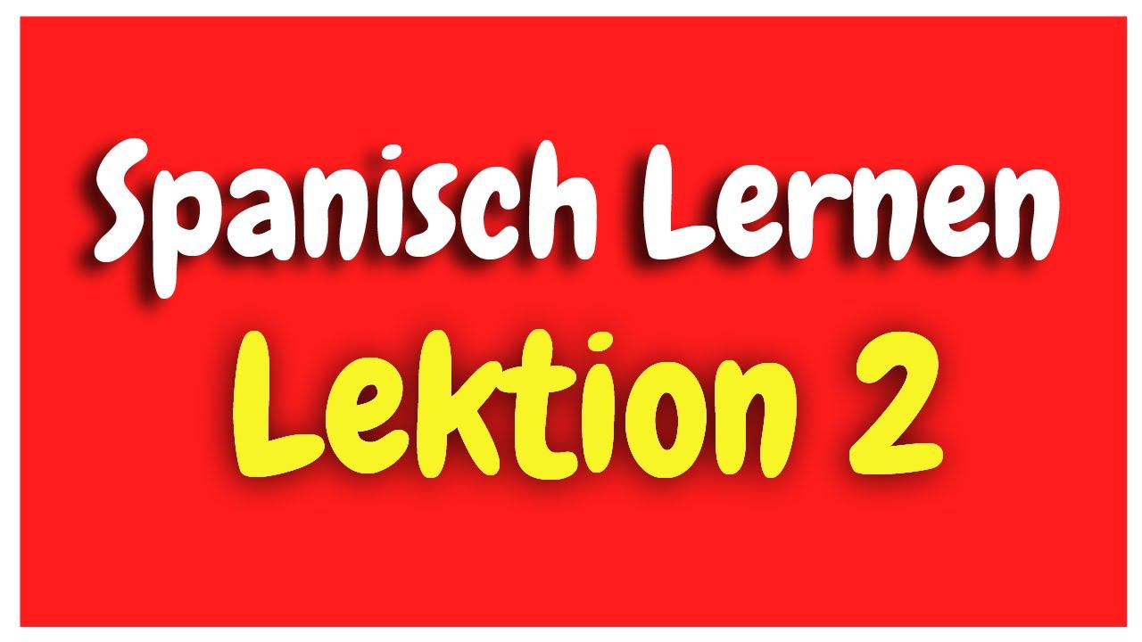 Spanisch Lernen Lektion 2 für Anfänger HD