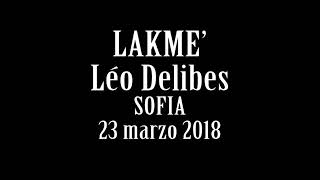 LAKME' – Léo Delibes, Sofia 23 marzo 2018