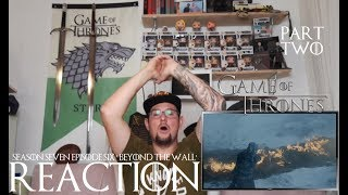 Game of Thrones season 7 episode 6 'Beyond the Wall' REACTION part 2