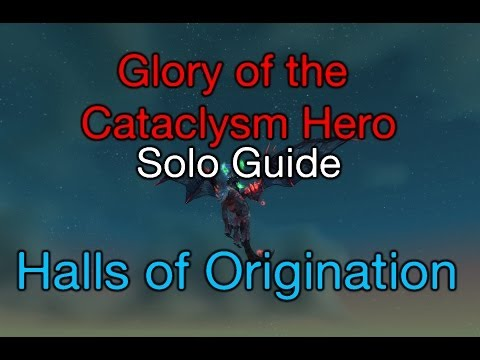 [WoW] How to: solo Glory of the Cataclysm Hero ep. 4/9 Halls of Origination