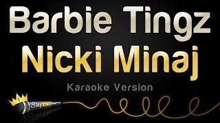 Nicki Minaj - Barbie Tingz (Karaoke Version)