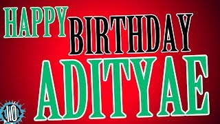 HAPPY BIRTHDAY ADITYAE! 10 Hours Non Stop Music & Animation For Party Time #Birthday #Adityae