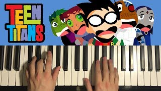HOW TO PLAY - Teen Titans - Theme Song (Piano Tutorial Lesson)