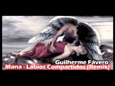 Baixar Mana - Labios Compartidos (Guilherme Fávero Remix)