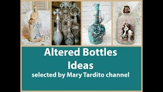 100+ Whimsical Altered Bottles Ideas - Crafts to Make and Sell
