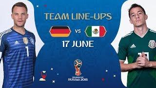 LINEUPS – GERMANY v MEXICO - MATCH 11 @ 2018 FIFA World Cup™