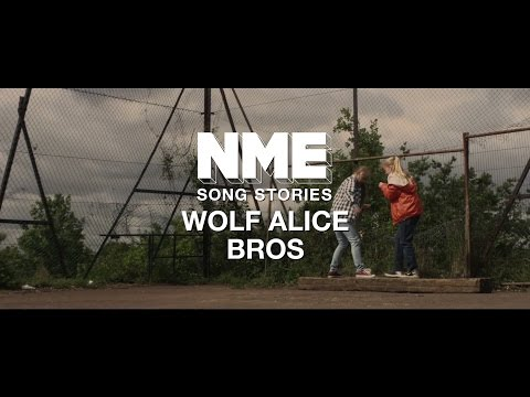 Wolf Alice, 'Bros' - NME Song Stories