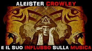 Aleister Crowley e il suo influsso sulla musica