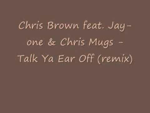 Chris Brown feat. Jay-one & Chris Mugs - Talk Ya Ear Off [remix]