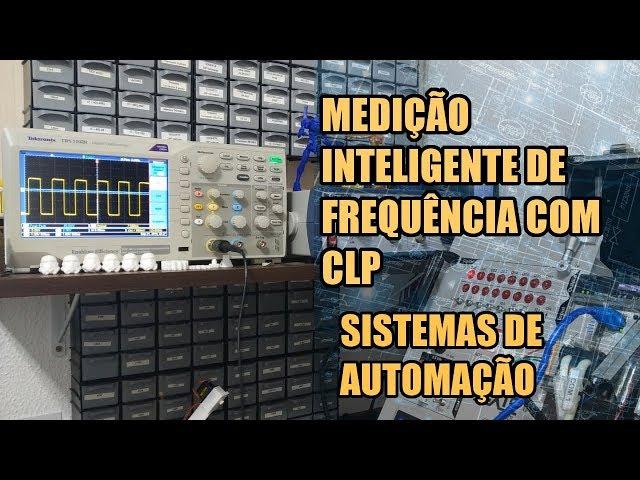 MEDIÇÃO INTELIGENTE DE FREQUÊNCIA COM CLP NEXTO | Sistemas de Automação #022