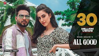 All Good – Khan Bhaini Video HD