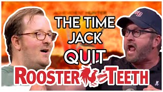 The Time Jack Pattillo Quit Rooster Teeth