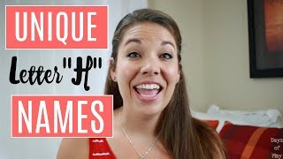 """Unique """"H"""" Baby Names!! 