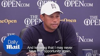 Tiger Woods: 'I never thought I'd play the Open again' - Daily Mail
