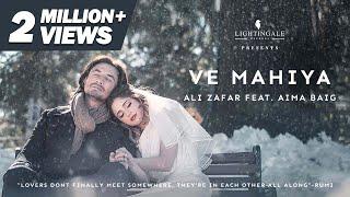 Ve Mahiya – Ali Zafar Ft Aima Baig Video HD