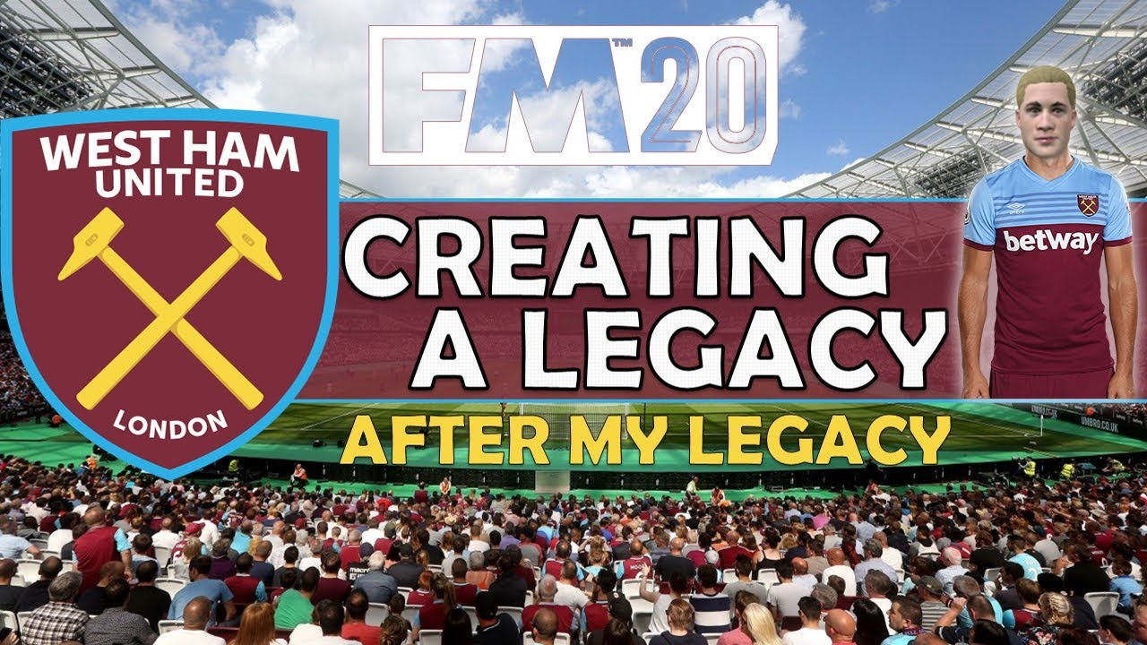 Creating A Legacy #18 - After My Legacy! | West Ham Utd | Football Manager 2020
