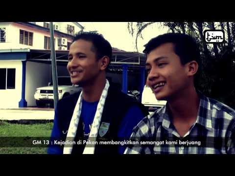 GM 13 : Kejadian di Pekan membangkitkan semangat kami berjuang