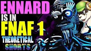 ENNARD is in FNAF 1! - FNAF Theory - Theoretical Shorts