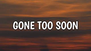 Andrew jannakos - Gone Too Soon (Lyrics)