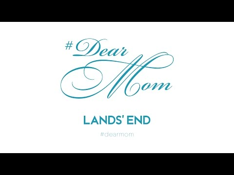 Lands' End celebrates Moms through the #DearMom Mother's Day campaign.  Moms reveal motherhood is their proudest accomplishment and they cherish Mother's Day gifts from their children. Learn more at www.landsend.com/dearmom.