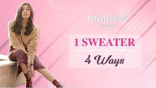1 Sweater. 4 Ways - POPxo Fashion