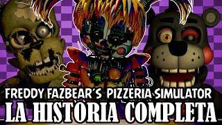 LA HISTORIA DE FREDDY FAZBEAR´S PIZZERIA SIMULATOR | FNAF 6