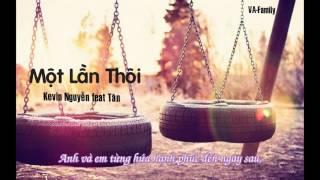 Một Lần Thôi - Kevin Nguyễn ft. Tân [Video Lyrics]