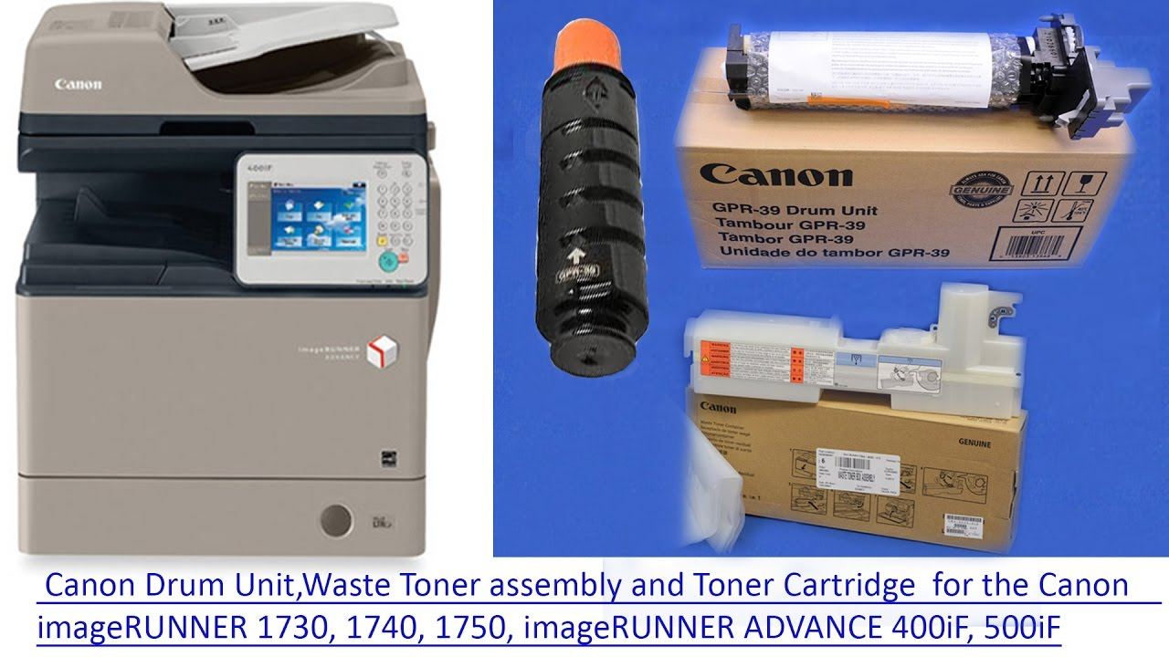 How to change the Drum unit, Waste Toner Cartridge and Toner Cartridge on  Canon IR400