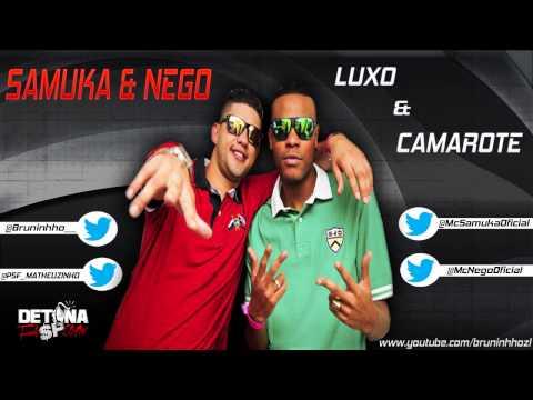 Baixar MC's SAMUKA & NEGO - LUXO & CAMAROTE ♪ ' LA MAFIA PROD. ' DETONAFUNKSP.COM