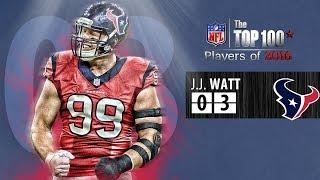 #03 J.J.Watt (DE, Texans) | Top 100 Players of 2016