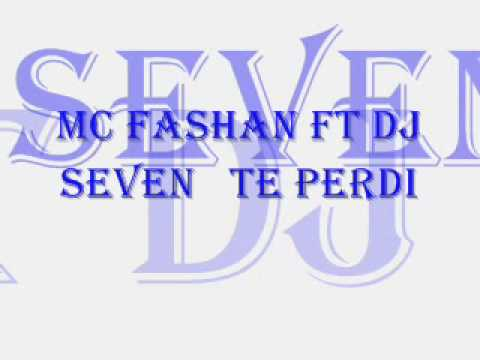 Te Perdi  - Mc Fashan   Ft Dj  Seven