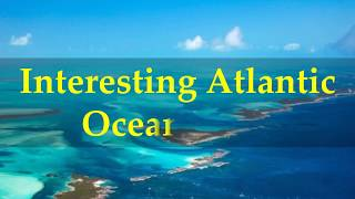 Interesting Atlantic Ocean Facts