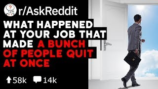 Multiple Employees All Quit At Once At Your Job - What Happend? (Reddit Stories r/AskReddit)