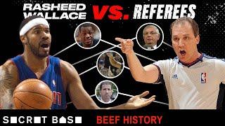 Rasheed Wallace's career-long crusade against NBA referees was a beef of principle