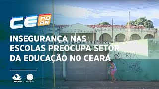 Insegurança nas escolas preocupa setor da educação no Ceará