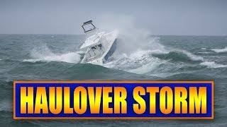 Haulover Storm | Boats vs Rough Waves !!