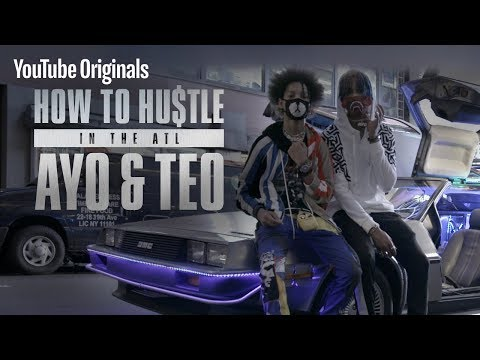 How to Hustle in the ATL   Ayo & Teo
