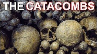 THE CATACOMBS – 7 Hours Underground