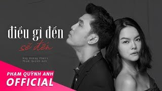 Điều Gì Đến Sẽ Đến (DGDSD) - Official Music Video   Ưng Hoàng Phúc & Phạm Quỳnh Anh