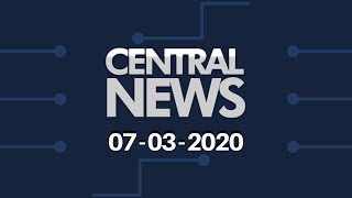 Central News 07/03/2020