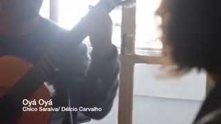 Projeto Da Mata - Oyá Oyá - with Chico Saraiva